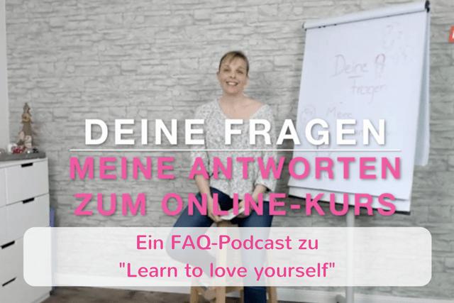 """Aus Fragezeichen werden Ausrufezeichen – Ein FAQ zum Onlinekurs """"Learn to love yourself"""""""