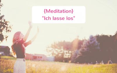 {Meditation} Ich lasse los