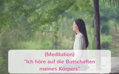 {Meditation} Ich höre auf die Botschaften meines Körpers