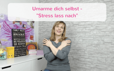"Umarme dich selbst – ""Stress lass nach"""