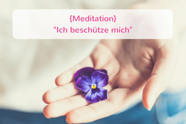 {Meditation} Ich beschütze mich