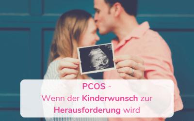 PCOS – Wenn der Kinderwunsch zur Herausforderung wird