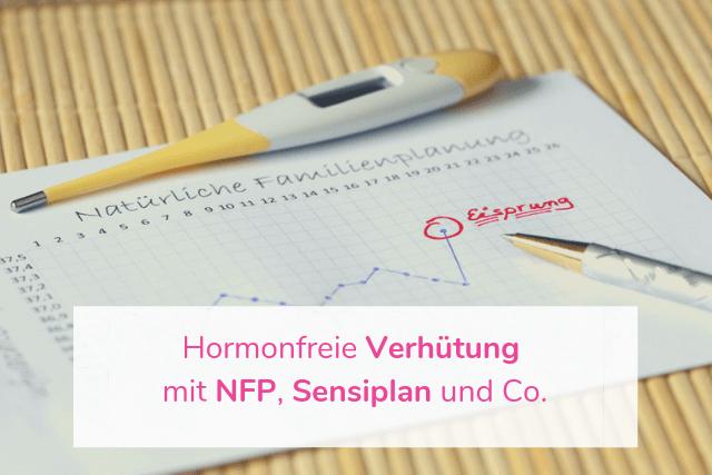 Hormonfreie Verhütung mit NFP, Sensiplan und Co.