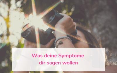 Was deine Symptome dir sagen wollen