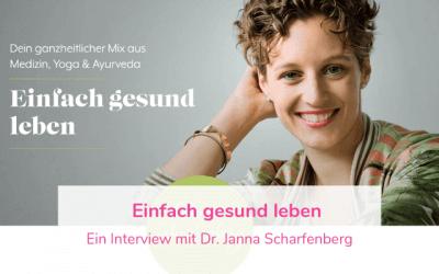 Einfach gesund leben mit Ayurveda – Ein Interview mit Dr. Janna Scharfenberg