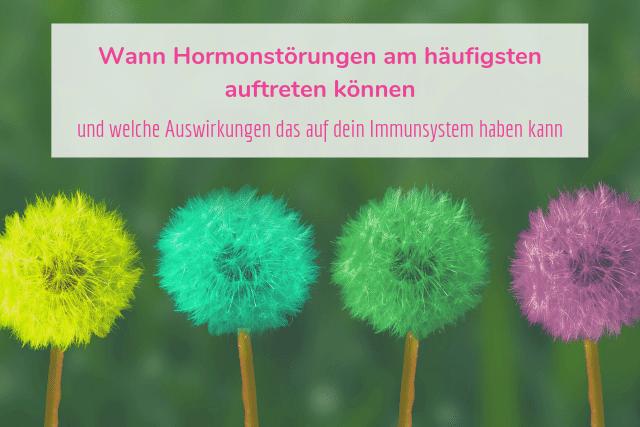 Wann Hormonstörungen am häufigsten auftreten können und welche Auswirkungen das auf dein Immunsystem haben kann