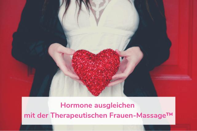 Hormone ausgleichen mit der Therapeutischen Frauen-Massage™