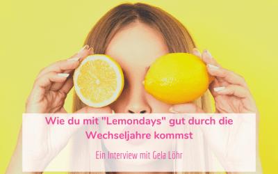 """Wie du mit """"Lemondays"""" gut durch die Wechseljahre kommst"""