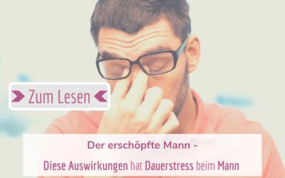 Artikel – Der erschöpfte Mann – Diese Auswirkungen hat Dauerstress beim Mann