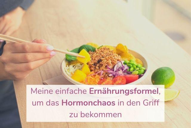 Meine einfache Ernährungsformel, um das Hormonchaos in den Griff zu bekommen