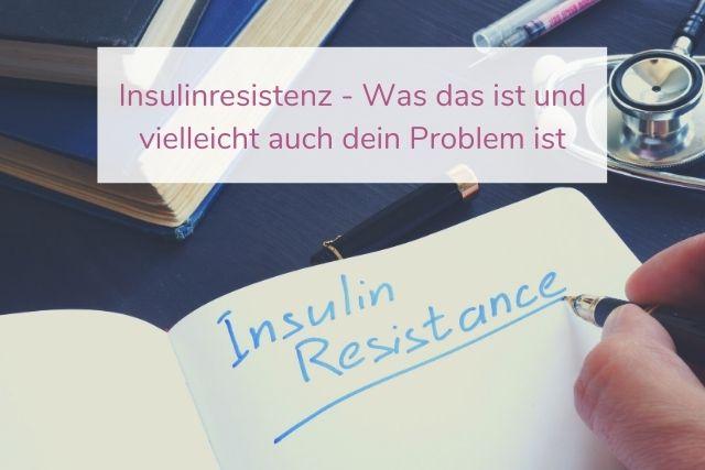 Insulinresistenz – Was das ist und vielleicht auch dein Problem ist
