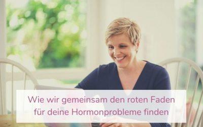 Wie wir gemeinsam den roten Faden für deine Hormonprobleme finden