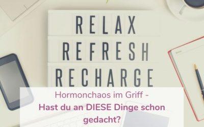 Hormonchaos im Griff – Hast du an DIESE Dinge schon gedacht?