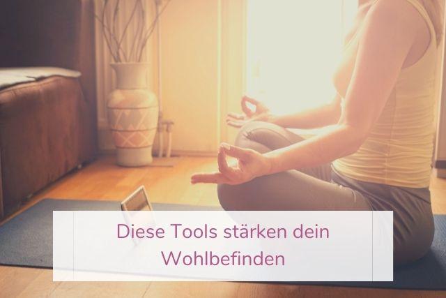 Diese Tools stärken dein Wohlbefinden
