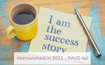 Hormonchaos in 2021 – RAUS da!