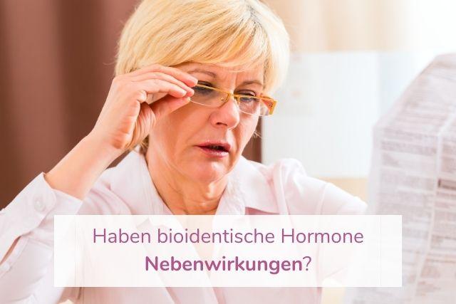Haben bioidentische Hormone Nebenwirkungen?