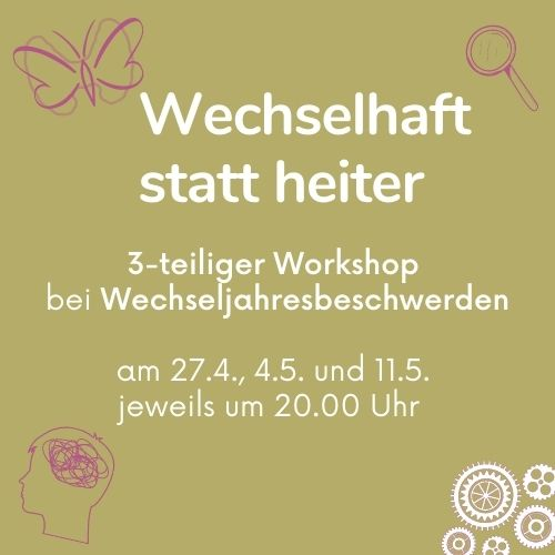 workshop, wechselhaft statt heiter, östrogendominanz, progesteronmangel, menopause