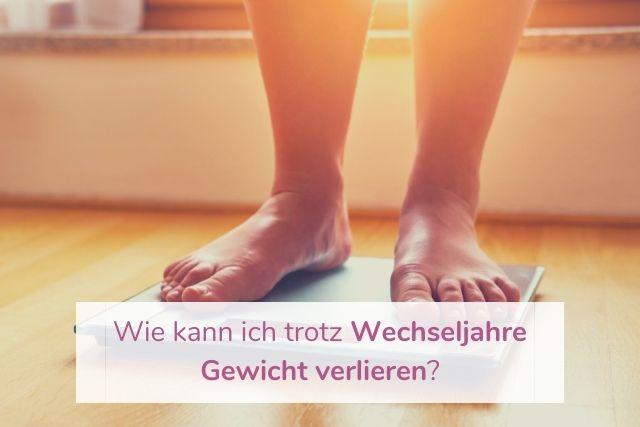 Wie kann ich trotz Wechseljahre Gewicht verlieren?
